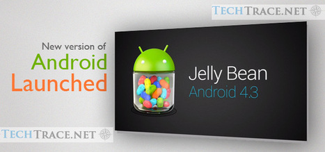 New version of Android 4.3 Jelly Bean launched | vaseem | Scoop.it