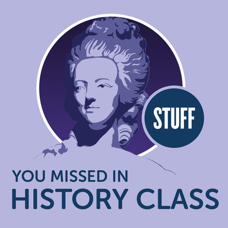 Stuff You Missed in History Class   World History Education for High School and Middle School Teachers and Students   Scoop.it
