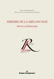 Miroirs de la Mélancolie, H. Cazes et A.F. Morand (dir.) @editionshermann | CULTURE, HUMANITÉS ET INNOVATION | Scoop.it