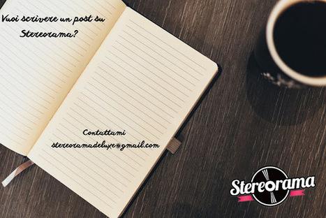 Vuoi scrivere un guest post su Stereorama? - Stereorama | Music & Art | Scoop.it
