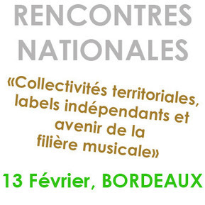 RENCONTRES NATIONALES : « COLLECTIVITES TERRITORIALES, LABELS INDEPENDANTS ET AVENIR DE LA FILIERE MUSICALE » / LE 13 FEVR. | FEPPIA | La musique en long, en large, en travers | Scoop.it