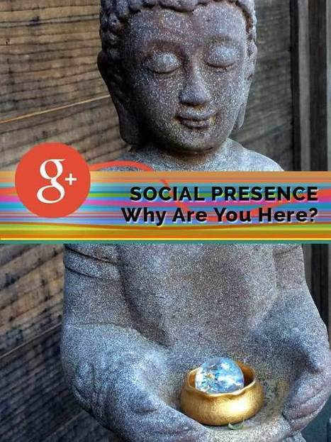 Social Presence: What's Real And What's Not? | GooglePlus Expertise | Scoop.it