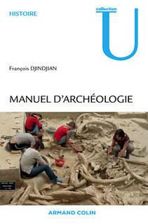 Manuel d'archéologie - François Djindjian | Aux origines | Scoop.it