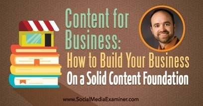 Content for Business: How to Build Your Business on a Solid Content Foundation | Social Media, SEO, Mobile, Digital Marketing | Scoop.it