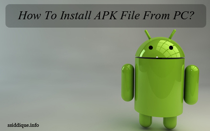 How To Install APK File From PC? | Programmers-Deal | Scoop.it