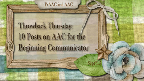 Throwback Thursday: 10 Posts on AAC for the Beginning Communicator | AAC: Augmentative and Alternative Communication | Scoop.it