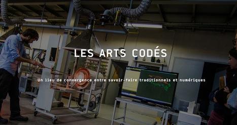 Les Arts Codés -Un lieu de convergence entre savoir-faire traditionnels et numériques | Digital #MediaArt(s) Numérique(s) | Scoop.it