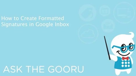 How To Create A Better Email Signature in Inbox by Gmail | The Gooru | Informática Educativa y TIC | Scoop.it