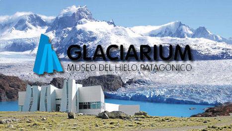 Glaciarium, musée de glaciologie d'El Calafate | kaleidoscope | Scoop.it