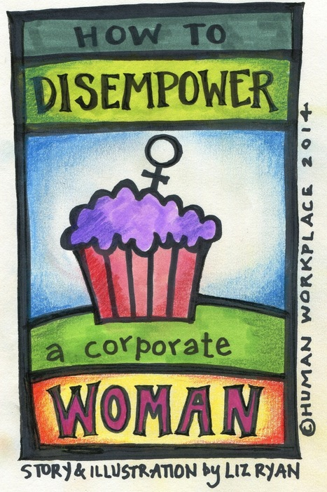 How to Disempower a Corporate Woman | HR with a Human Voice | Scoop.it