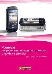 Android - Programacion De Dispositivos Moviles A Traves De Ejemplos. Jose Enrique Amaro Soriano. Comprar el libro en elkar.com | Android: programacion de dispositivos moviles a traves de ejemplos | Scoop.it