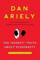 Behavioral Economist Dan Ariely on the Relationship Between Creativity and Dishonesty | Mid-Week Mentor | Scoop.it