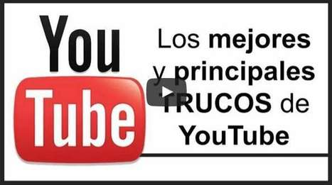 Algunos trucos para Youtube que no sabías | Educacion, ecologia y TIC | Scoop.it