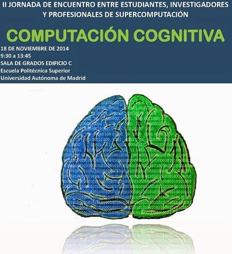 II JORNADA DE ENCUENTRO ENTRE INVESTIGADORES Y PROFESIONALES DE COMPUTACIÓN COGNITIVA ~ Catedra UAM/IBM | Big Media (Esp) | Scoop.it