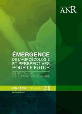 Emergence de l'agroécologie et perspectives pour le futur : Les programmes ADD-SYSTERRA-AGROBIOSPHÈRE - Médiaterre | Agriculture et Alimentation méditerranéenne durable | Scoop.it