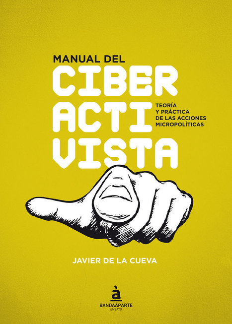 Un manual para ser un ciberactivista eficaz | Activismo en la RED | Scoop.it