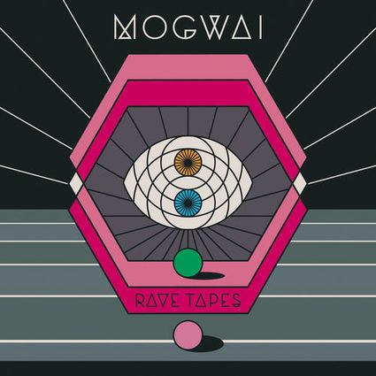 RAVE TAPES by Mogwai | belgium electronic | Scoop.it