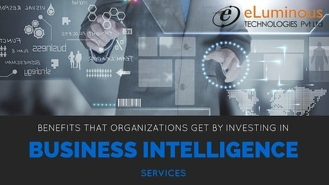 Benefits that organizations get by investing in Business Intelligence services.   PHP development Company   Scoop.it