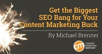 Get the Biggest SEO Bang for Your Content Marketing Buck | The Content Marketing Hat | Scoop.it