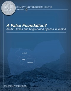 A False Foundation? AQAP, Tribes and Ungoverned Spaces in Yemen | Combating Terrorism Center at West Point | African Conflicts | Scoop.it
