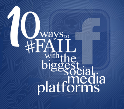 Ten Ways To Fail On The Biggest Social Media Platforms: Facebook by @Carol_Stephen | Hot Blog Tips | Scoop.it