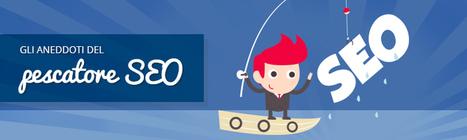 Gli Aneddoti del Pescatore SEO | Your Inspiration Web | Stellissimo SEO | Scoop.it