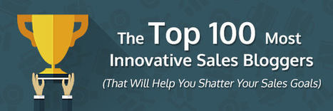 The Top 100 Most Innovative Sales Bloggers | Selling | Scoop.it