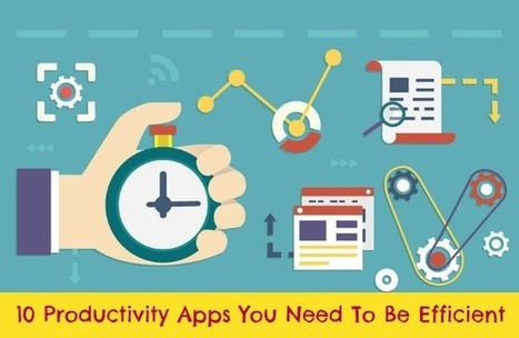 10 Productivity Apps You Need To Be Efficient | Business | Scoop.it