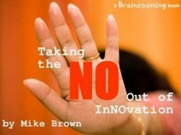 Disruptive Innovation, Change Management & Taking the NO Out of InNOvation | The Jazz of Innovation | Scoop.it