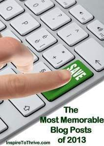 The 13 Most Memorable Blog Posts of 2013Inspire to Thrive | The Joy of Blogging | Scoop.it