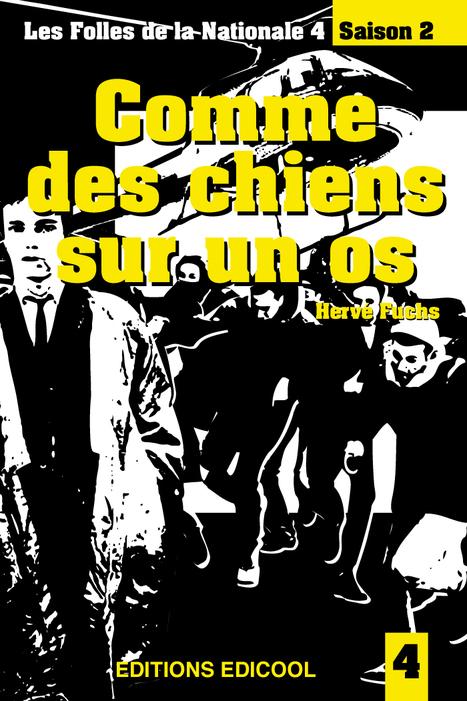 Comme des chiens sur un os - Le 7 juin aux Editions Edicool - Les folles de la nationale 4/Saison 2 | À toute berzingue… | Scoop.it