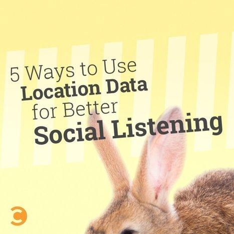 5 Ways to Use Location Data for Better Social Listening | Jay Baer | Public Relations & Social Media Insight | Scoop.it