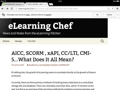 AICC, SCORM , xAPI, CC/LTI, CMI-5…What Does It All Mean? | eLearning Chef | APRENDIZAJE | Scoop.it