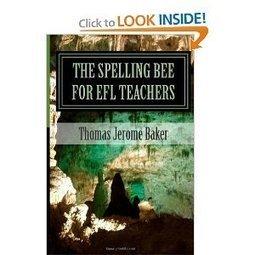Amazon.com: The Spelling Bee for EFL Teachers (9781475062571): Thomas Jerome Baker: Books | Pecha Kucha & English Language Teaching | Scoop.it