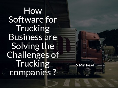 How Software for Trucking Companies are Solving the Major Challenges of Trucking in 2016? – dreamorbit.com   Dream Orbit   Scoop.it