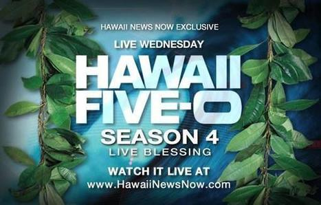 Hawaii Five-0's Season 4 Blessing to be live-streamed by Hawaii News Now | Hawaii Gay Tours | Scoop.it