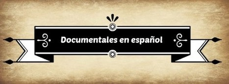 Para encontrar documentales en español en Internet | APLICACIONES EDUCATIVAS TIC | Scoop.it