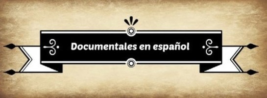 Para encontrar documentales en español en Internet