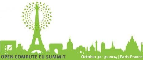 OCP European Summit - 30-31 October 2014 | cross pond high tech | Scoop.it