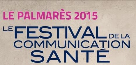 Découvrez le palmarès 2015 du Festival de la Communication Santé | Festival de la Communication Santé | Scoop.it