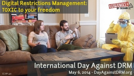International Day Against DRM is Tuesday, May 6th | Defective by Design | Information Science and LIS | Scoop.it