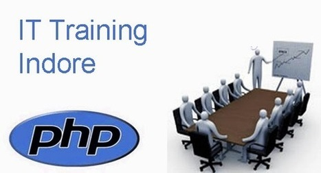 Learn PHP training and other technical courses from IT training in Indore   IT training in indore   Scoop.it