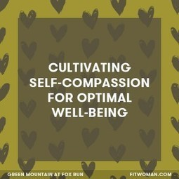 Self-Compassion Promotes Optimal Health & Well-Being | Living Mindfulness & Compassion | Scoop.it