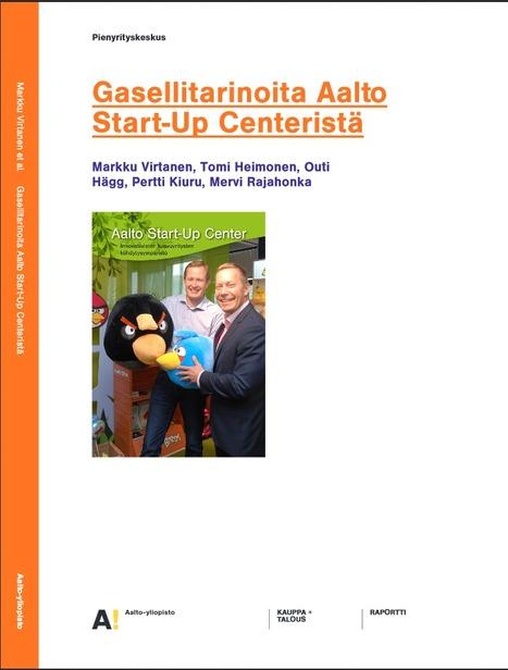 Gasellitarinoita Aalto Start-Up Centeristä - virikkeitä yritystoimintaan | Yrittäjyystutkimuksen poimintoja | Scoop.it