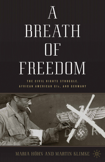 A Breath of Freedom: The Civil Rights Struggle, African American GIs, and Germany | Mixed American Life | Scoop.it