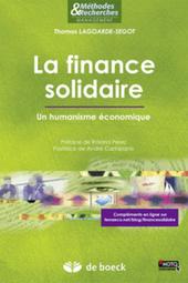 """Livre : """"La finance solidaire - Un humanisme économique"""" de Thomas Lagoarde-Segot   Economie Responsable et Consommation Collaborative   Scoop.it"""