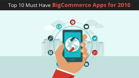 Top 10 Must Have BigCommerce Apps for 2016 - cgcolors | Web Design & Development Updates | Scoop.it
