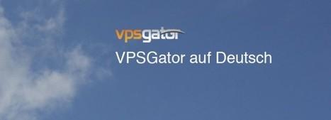 VPSGator auf Deutsch | vpsgator.net | Virtual Private Servers | Scoop.it
