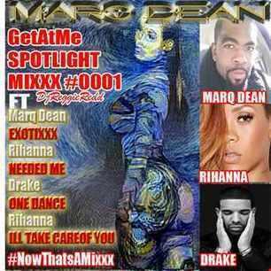 GetAtMe - GetAtMe SpotLightMixxx 0001 ft Marq Dean Exotixxx (ft Rihanna & Drake) | GetAtMe | Scoop.it