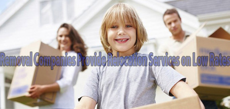 Removal Companies Provide Relocation Services on Low Rates | Removal Services | Scoop.it